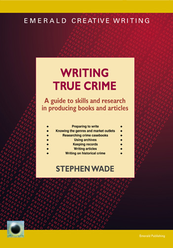 Image of 'Writing True Crime' by Stephaen Wade